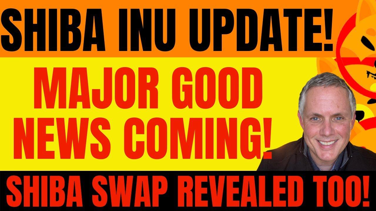 SHIBA INU MAJOR UPDATE! MAJOR GOOD NEWS ON THE HORIZON!