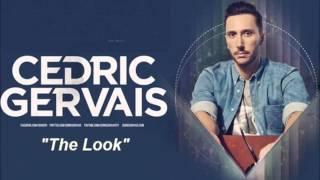 Cedric Gervais The Look Original Mix