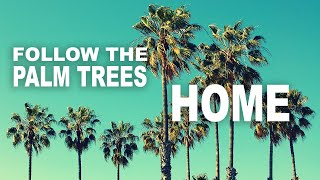 Bryan Lanning Follow The Palm Trees Home