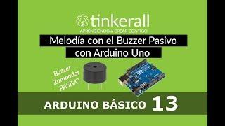 Arduino Básico EP13: Melodía con el Buzzer Pasivo - frecuencias variadas