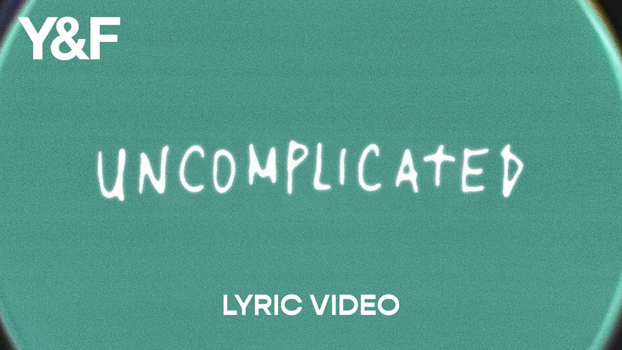 Uncomplicated (Lyric Video) - Hillsong Young & Free