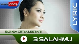 Video Bunga Citra Lestari - 3 Salahmu | Official Lyric Video download MP3, 3GP, MP4, WEBM, AVI, FLV Januari 2018