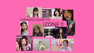 Unhelpful Guide to IZONE