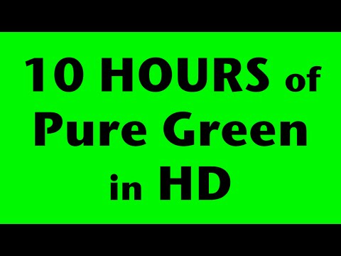 10 Hours of Pure Green Screen in HD