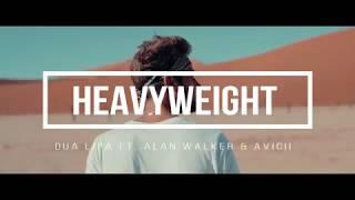 NEW SONG 2018 Dua Lipa ft. Alan Walker & Avicii - HEAVYWEIGHT