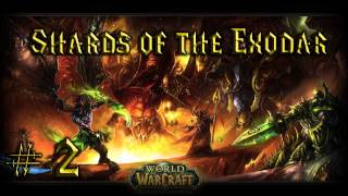 World of Warcraft: The Burning Crusade OST - Track 02: Shards of the Exodar
