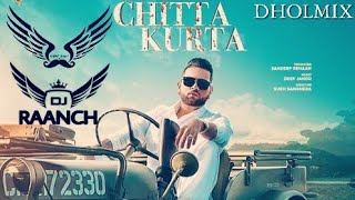 Chitta Kurta Dholmix | Karan Aujla | Light Bass11 X DJ Raanch | Latest Punjabi songs 2019