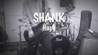 【SHANK】SHANK/Hope ベース 弾いてみた 【弾いてみた】