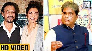 Vishal Bhardwaj Talks About Deepika Padukone & Irrfan Khan's Movie | LehrenTV