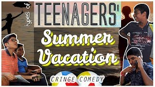 Types of Indian Teenagers in Summer Holidays and Vacation