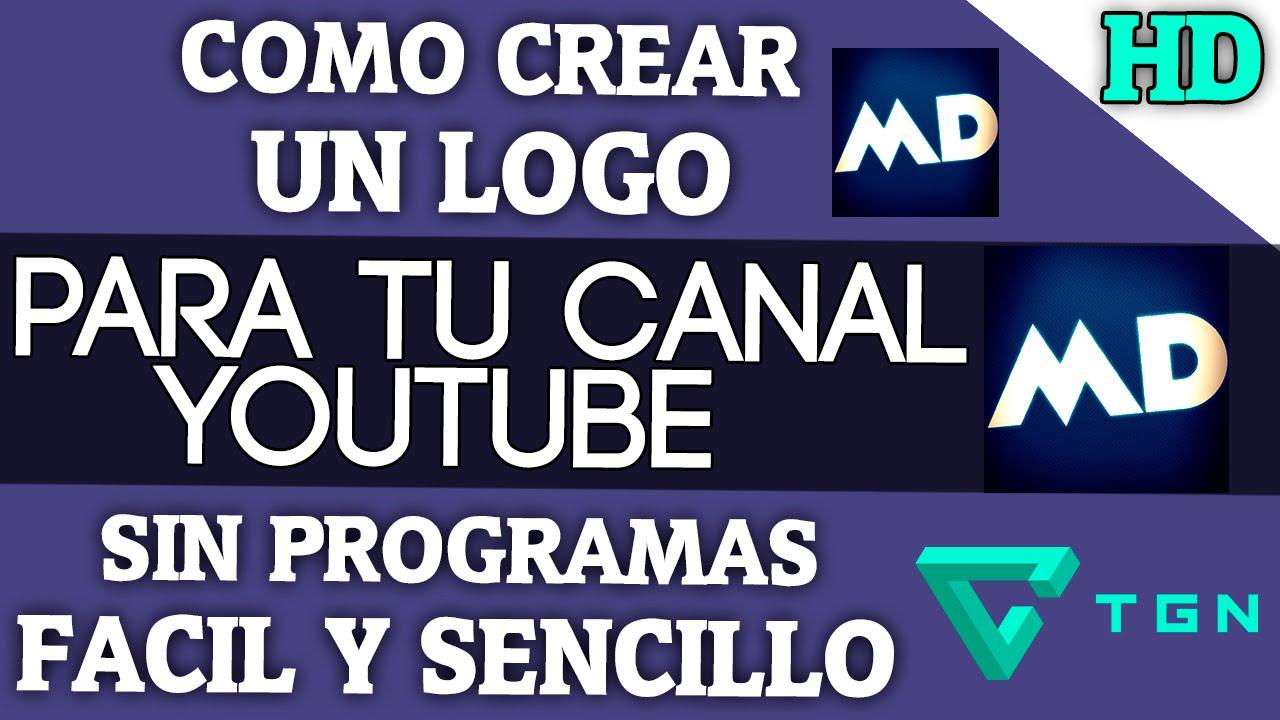 Crear Un Logo Para Tu Canal Youtube Sin Programas Fácil Y