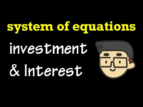Interest & Investment Word Problems (System of equations)