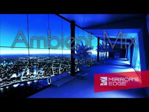 Mirror's Edge Ambient Mix