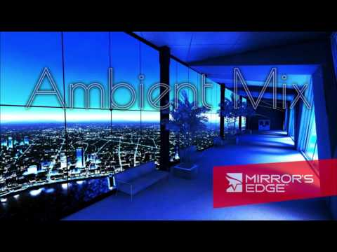 Mirrors Edge Ambient Mix