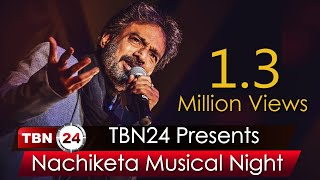 TBN24 Presents Nachiketa Musical Night
