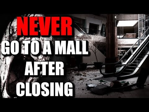 """""""NEVER Go to a Mall After Closing"""" Creepypasta"""