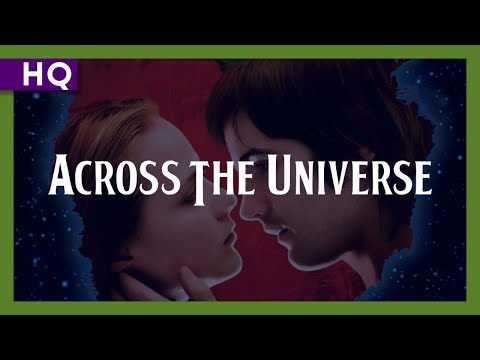 Across the Universe (2007) Trailer