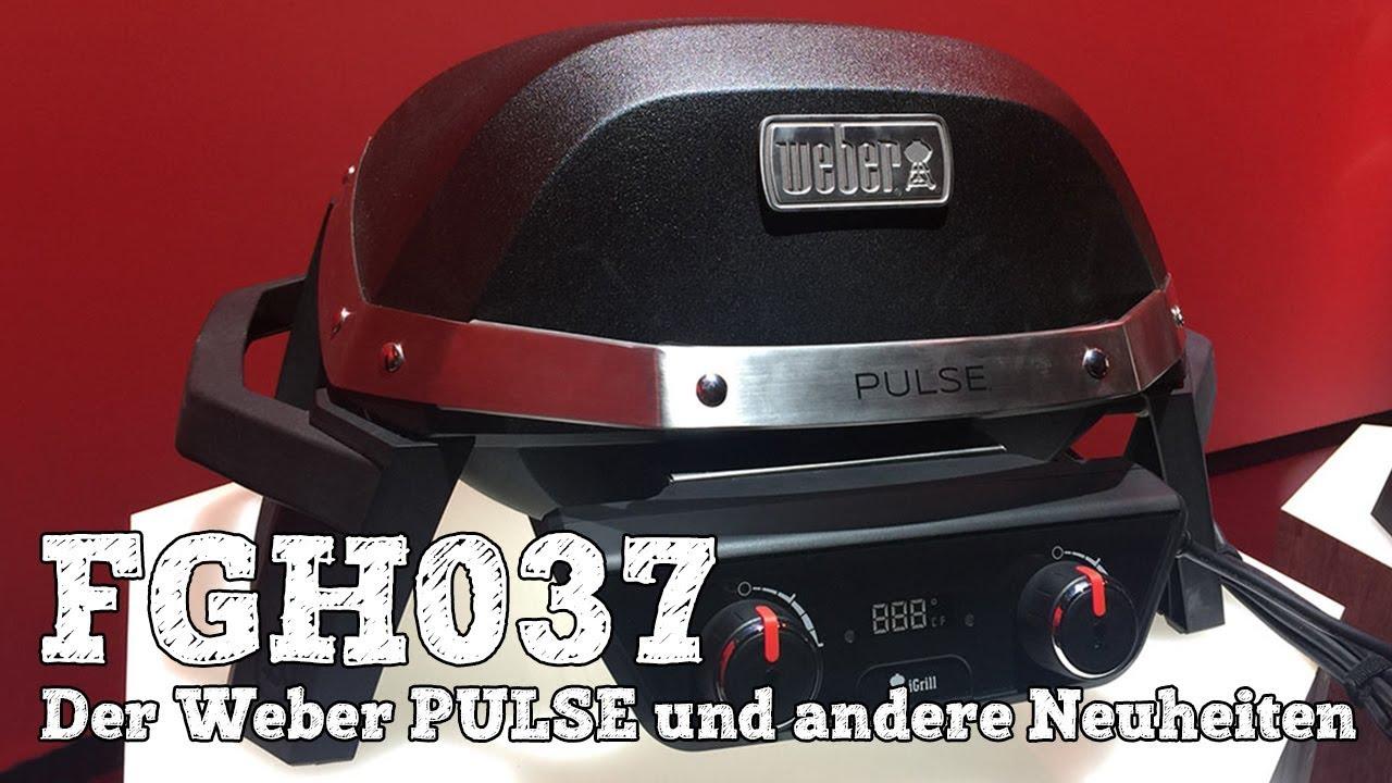 Weber Elektrogrill Pulse : Fgh der weber pulse und andere neuheiten youtube