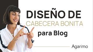 Cómo DISEÑAR una CABECERA BONITA para tu BLOG ⭐ TUTORIAL BLOGGER | CURSO BLOGGER #4.A