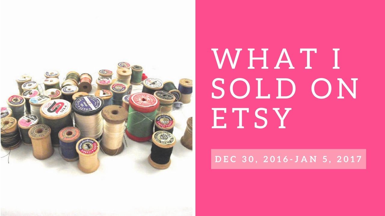 Starting 2017 Off Right: What I Sold on Etsy December 30-January5