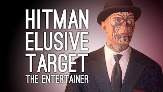 Hitman FINAL ELUSIVE TARGET The Entertainer: EVERYTHING GOES WRONG (Hitman Elusive Target 26)