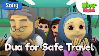 Dua For Safe Travel | Islamic Songs & Series For Kids | Omar & Hana English