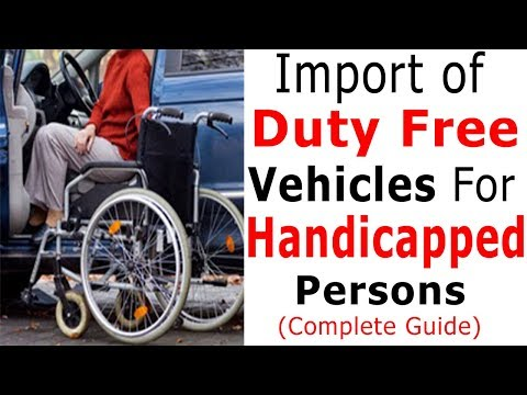 Import Of Duty Free Cars For Disabled Persons In Pakistan-Duty Free Vehicles For Handicapped Persons