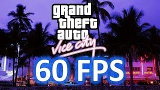 как в Grand Theft Auto Vice City поставить 60 FPS - инструкция