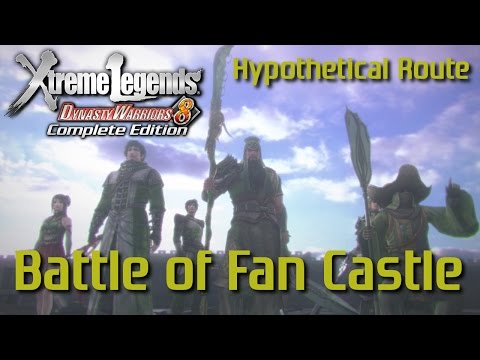 Dynasty Warriors 8 Xtreme Legends | Battle of Fan Castle (Shu Hypothetical Route Ep.1)