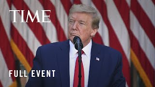 President Trump Delivers A COVID-19 Briefing From The Rose Garden | TIME