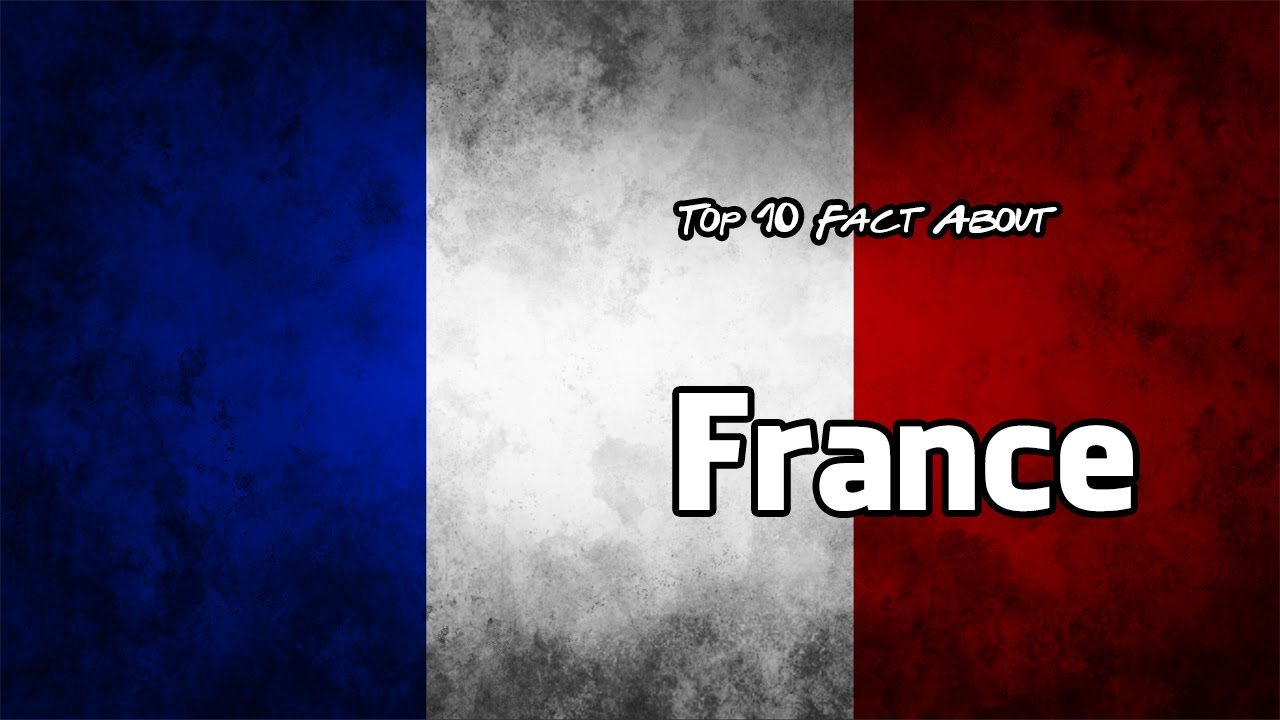 top 10 facts about france youtube. Black Bedroom Furniture Sets. Home Design Ideas