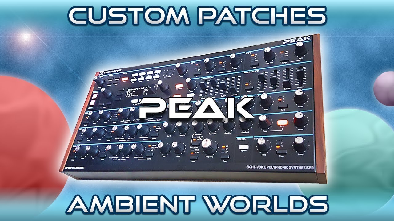 NOVATION PEAK - 51 Custom Patches | FREE Ambient Soundset & Sound Pack