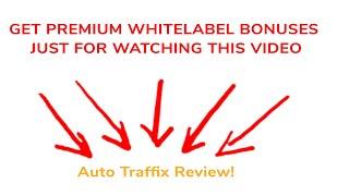 Auto Traffix Pro Review Bonuses & Auto Traffix Pro Honest Review