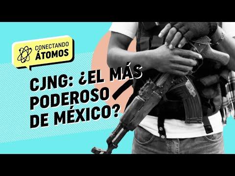Conectando Átomos Ep.12  CJNG ¿El más poderoso de México?