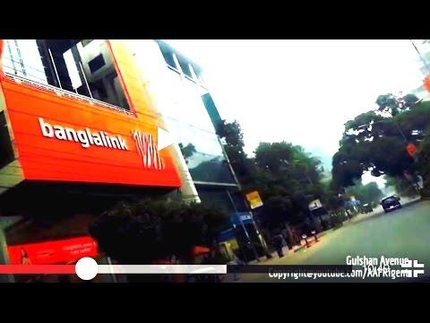 Dhaka City Drive 23 - Gulshan 1 & 2 Dhaka Bangladesh via Tejgaon Gulshan Link Road - Bangladesh