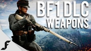 DLC WEAPONS - Battlefield 1