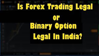 Is Forex or Binary Option Trading Legal in India | Hindi-Urdu Detailed Video