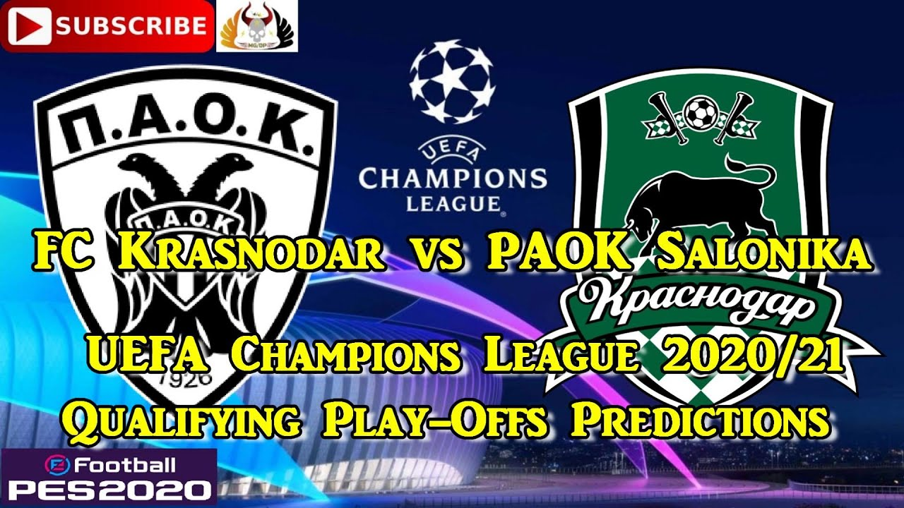 Fc Krasnodar Vs Paok Salonika 2020 21 Uefa Champions League Qualifying Play Offs Round Predictions Youtube
