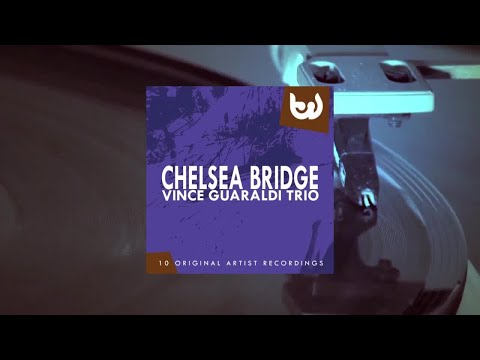 Vince Guaraldi Trio - Chelsea Bridge (Full Album)