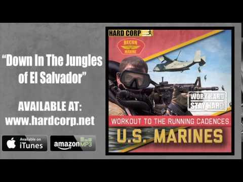 Down in the Jungles of El Salvador (Recon USMC Cadence)