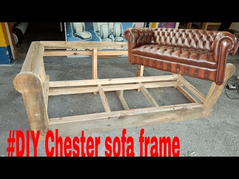 #How to make Chester sofa frame
