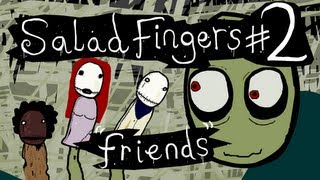 Salad Fingers 2: Friends thumbnail
