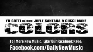 Yo Gotti Colors Juelz Santana Gucci Mane + Ringtone Download
