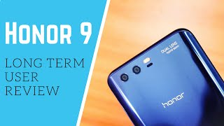 Huawei Honor 9 A long term user review!!