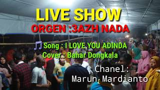 JOGET..!!  I LOVE YOU ADINDA COVER Bahar dongkala