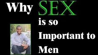 Why s@x is so important to men