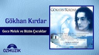 Gökhan Kırdar - Gece Melek ve Bizim Çocuklar (Offical Video)