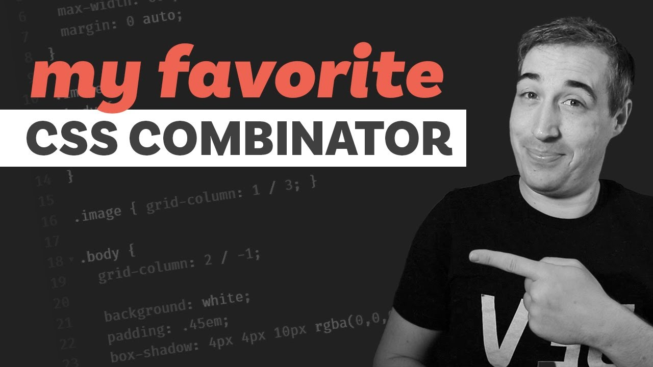 The one CSS combinator I use in every project