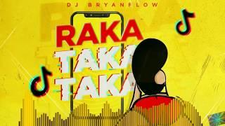 RAKA TAKA TAKA (TIK TOK) - BRYANFLOW EXTENDED EDIT BY DJCORELS