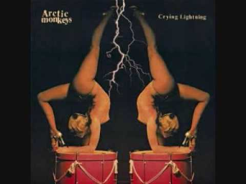 Arctic Monkeys - Crying Lightning [Studio Version]